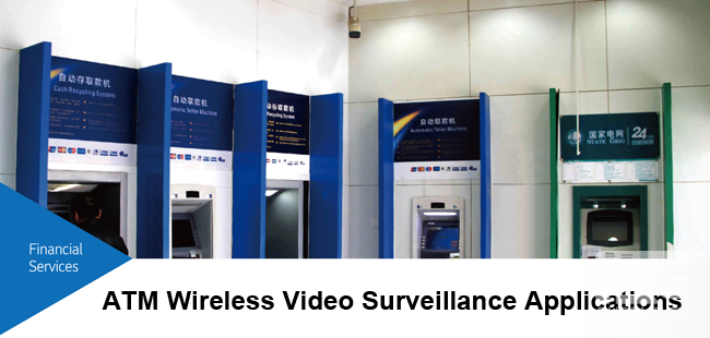 ATM Wireless Video Surveillance Applications