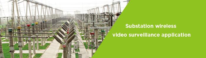 Substation wireless video surveillance application